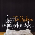 The Imperfectionists (book review)