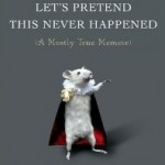 Let's Pretend This Never Happened (book review)