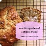 raspberry-almond oatmeal bread