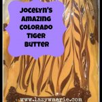jocelyn's amazing colorado tiger butter