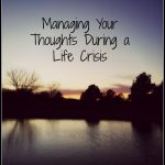 managing your thoughts during a life crisis